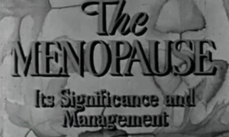 Πώς οι γιατροί αντιμετώπιζαν την εμμηνόπαυση το 1953 - VIDEO