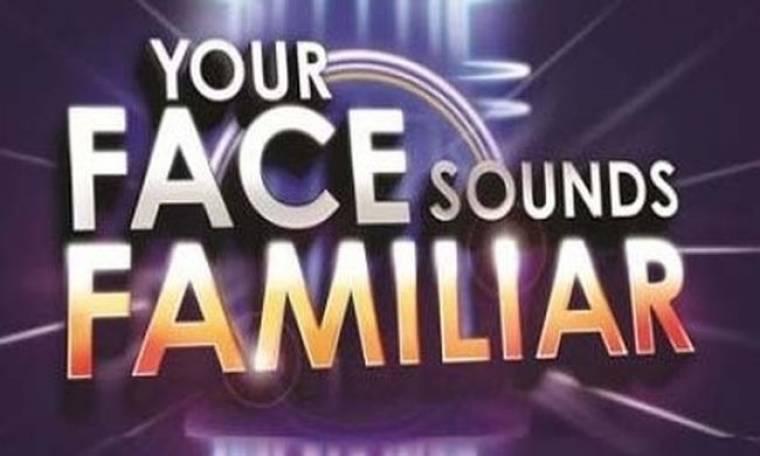 Ποιοι επώνυμοι συζητάνε για το «Your face sounds familiar»;