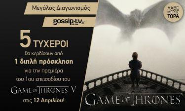 Δες νωρίτερα από όλους την πρεμιέρα του Game of Thrones V!