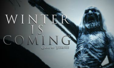 Winter is coming… και λόγω καιρού πιο επίκαιρο από ποτέ!