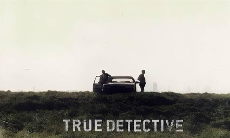 True Detective:  10 πράγματα που ίσως δεν γνωρίζατε για την αγαπημένη σας σειρά