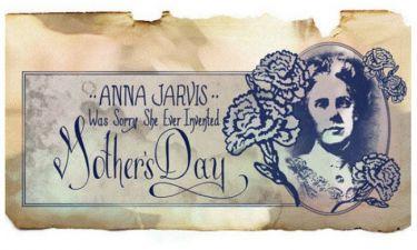 Ημέρα της Μητέρας: Η γυναίκα που πάλεψε να καθιερωθεί ο εορτασμός αυτής της ημέρας δεν ήταν μάνα!