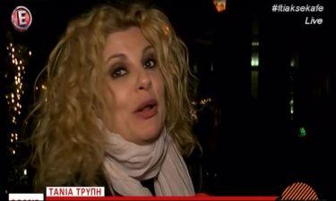 Τάνια Τρύπη: «Της γύρισε το μάτι» με την ερώτηση της ρεπόρτερ