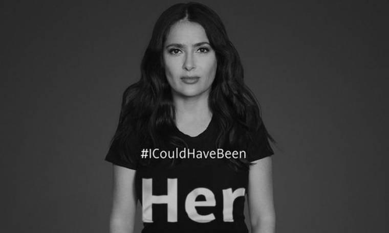 Η Salma Hayek συμμετέχει στην καμπάνια για τον τερματισμό της βίας κατά των γυναικών #ICouldHaveBeen