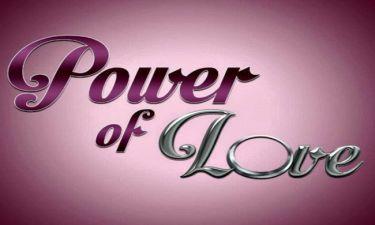 Power of Love: Spoiler! Κι όμως αποχωρεί η παίκτρια που δεν περιμέναμε (Nassos blog)