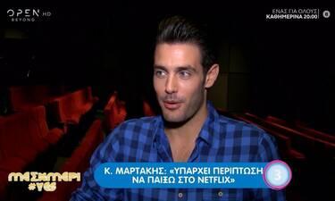 Κώστας Μαρτάκης: Πρόκειται να πρωταγωνιστήσει σε ταινία του Netflix! Τι αποκαλύπτει (video)
