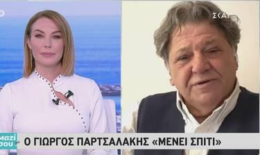 Ο Παρτσαλάκης μιλάει για την καραντίνα και παραδέχεται: «Ένα μήνα τώρα, τα νεύρα δεν είναι καλά!»