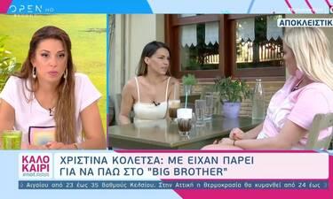 Η αποκάλυψη της Κολέτσα: «Με είχαν πάρει για να πάω στο Big Brother»